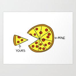 My Pizza, My Rules Art Print