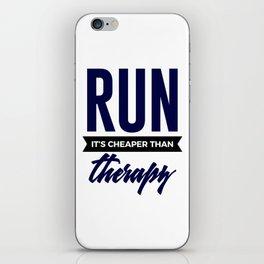 Run It's Cheaper Than Therapy iPhone Skin