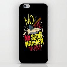 No Pie, No Sledgehammer Team iPhone Skin