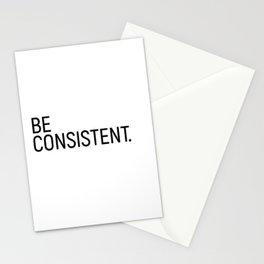 Be Consistent #minimalism Stationery Cards