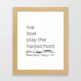 Live, love, play the harpsichord Framed Art Print