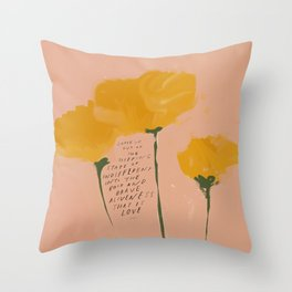 """""""Come Up Out Of The Sleeping State Of Indifferent Into The Bold And Brave Aliveness That Is Love."""" Throw Pillow"""