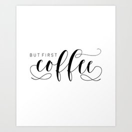 BUT FIRST COFFEE,Printable Art,Coffee Sign,Kitchen Decor,Bar Decor,Bar Sign,Kitchen Sign Art Print