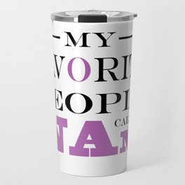 Brisco Brands My Favorite People Call Nana Travel Mug
