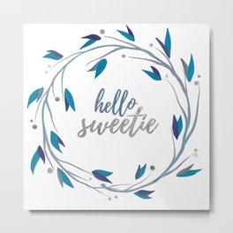Hello Sweetie, Silver Wreath 2 Metal Print
