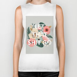 LET THAT SHIT GO - Sweary Floral Biker Tank
