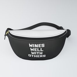 Wines Well With Others Funny Quote Fanny Pack
