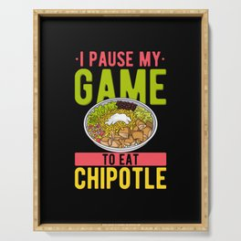 I Paused My Game To Eat Chipotle Serving Tray