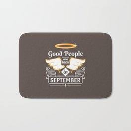 Good People are Born in September Bath Mat