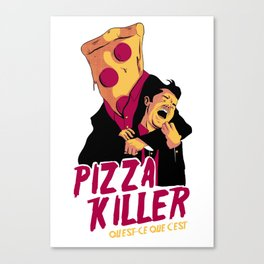 Pizza Killer Canvas Print