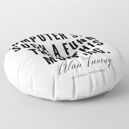 33   | Alan Turing Quotes  | 190716 | Floor Pillow