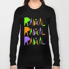 It's Radical! Long Sleeve T-shirt