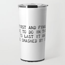 Ernest Hemingway quote two Travel Mug