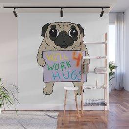 Will Work 4 Hugs Pug Wall Mural