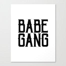 Babe Gang Canvas Print