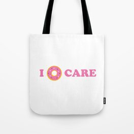 Funny Food I Donut Care Foodie Pun Tote Bag