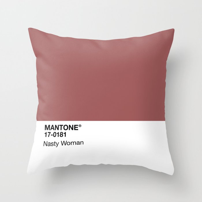 MANTONE® Nasty Woman Throw Pillow