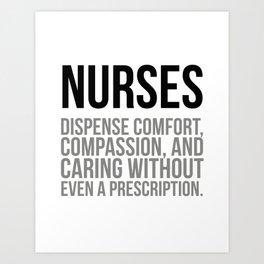 Nurses Dispense Comfort, Nurse Quotes, Nurse Wall Art, Nurse Gifts, Hospital Decor, Clinic Decor Art Print