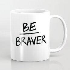Be Braver Mug
