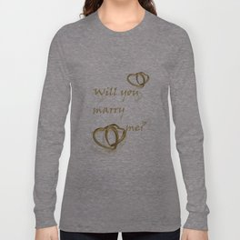 Will you marry me ??? Long Sleeve T-shirt
