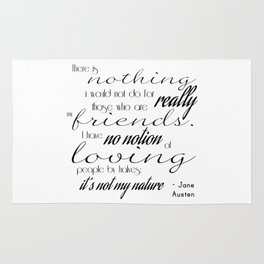 I have no notion of loving people by halves - Jane Austen quote Rug