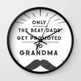 Great Dads Get Promoted To Grandpa Wall Clock