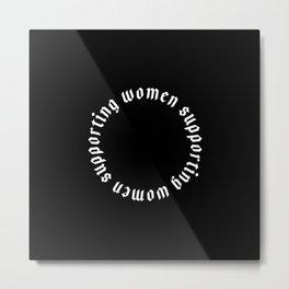Women Supporting Women Metal Print