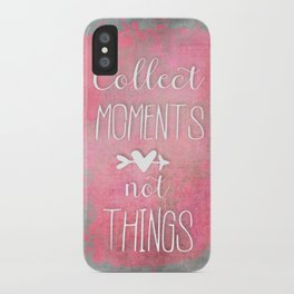 Collect Moments watercolor typography quote iPhone Case