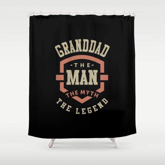 Granddad The Myth The Legend Shower Curtain