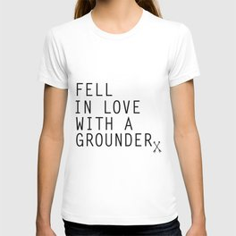 Fell in Love with a Grounder - (The 100) T-shirt