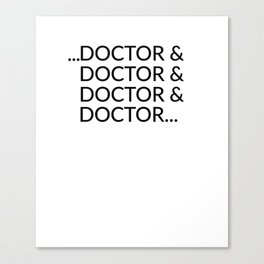 Doctor & Doctor Canvas Print