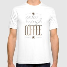 It's never enough coffee! White Mens Fitted Tee SMALL