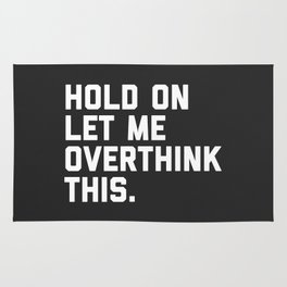 Overthink This Funny Quote Rug