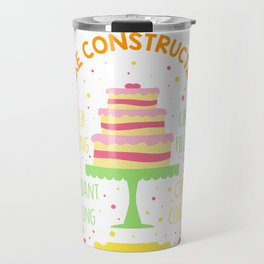 Cake Decorator Constructing Cakes - Desserts Baker Travel Mug
