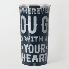 Go With All Your Heart Travel Mug