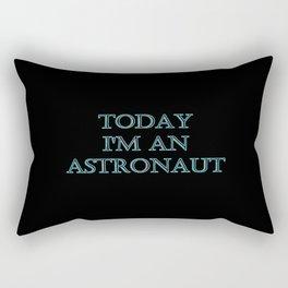 """Funny """"Today I'm an Astronaut"""" Joke Rectangular Pillow"""