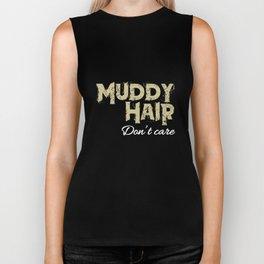 Muddy hair don't care Tshirt Biker Tank