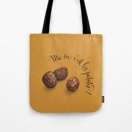Ma vie c'est les patates! Tote Bag