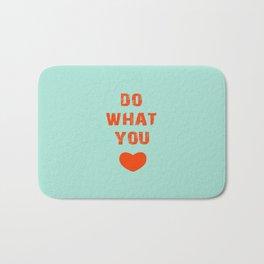 Do What you Love Bath Mat