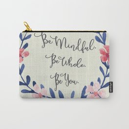 Be Mindful. Be Whole. Be You. Carry-All Pouch