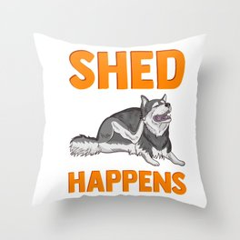 Cute & Funny Shed Happens Siberian Husky Puppy Pun Throw Pillow