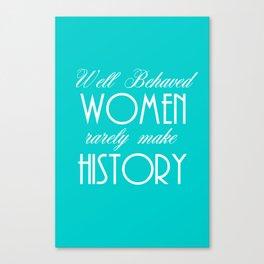 Well Behaved Women - Blue Canvas Print