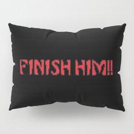 Finish Him!! Gaming Quote Pillow Sham