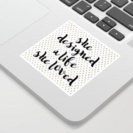 She Designed a Life She Loved Sticker