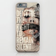 Deny me the right to remain silent. Slim Case iPhone 6s
