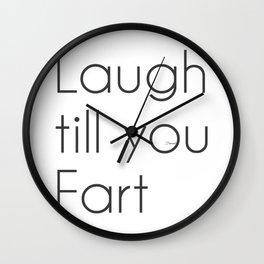Laugh till you Fart Wall Clock