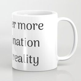Empowering Quotes - We suffer more in imagination than in reality Coffee Mug