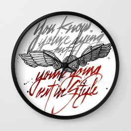 ..going out in Style Wall Clock