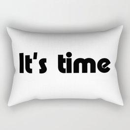 It's time Rectangular Pillow
