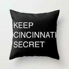 Keep Cincinnati Secret Throw Pillow